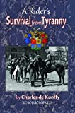 A Riders Survival from Tyranny by Charles de Kunffy