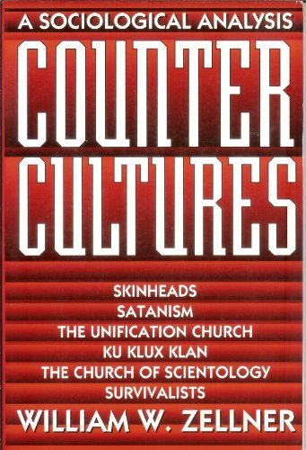 Counter Cultures. Skinheads, Satanism, the Unification Church, Ku Klux Klan, the Church of Scientology, Survivalists, Zellner, William