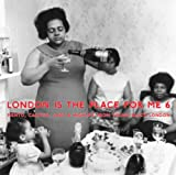 London Is The Place For Me 6 [VINYL] Various Artists
