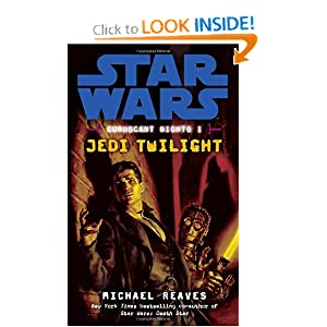 Jedi Twilight (Star Wars: Coruscant Nights I) Michael Reaves