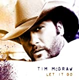 Let It Go Tim Mcgraw