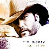 Let It Go ~ Tim McGraw