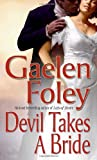 Devil Takes a Bride (Knights Miscellany 5) (074993655X) by Gaelen Foley