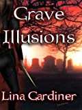 Grave Illusions (Jess Vandermire, Vampire Hunter)