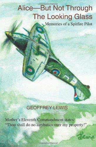Alice- pero no a través del espejo: memorias de un piloto del Spitfire