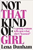 "Not That Kind of Girl: A Young Woman Tells You What Shes ""Learned"""