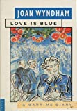 img - for Love is Blue: A Wartime Diary (Flamingo) book / textbook / text book
