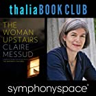 Thalia Book Club: Claire Messud, The Woman Upstairs Rede von Claire Messud Gesprochen von: Meghan O'Rourke, Patricia Kalember