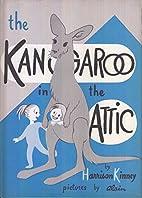 The Kangaroo in the attic by Harrison Kinney