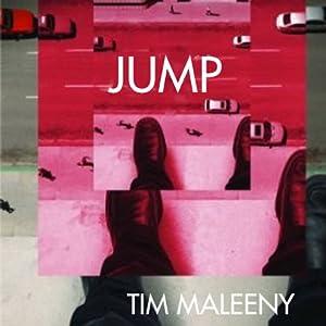 Jump | [Tim Maleeny]