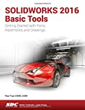 img - for SOLIDWORKS 2016 Basic Tools book / textbook / text book