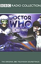 Doctor Who: The Space Pirates  by Robert Holmes Narrated by Patrick Troughton, full cast
