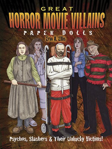 Great Horror Movie Villains Paper Dolls: Psychos, Slashers and Their Unlucky Victims! (Dover Paper Dolls)