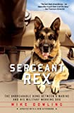 img - for Sergeant Rex: The Unbreakable Bond Between a Marine and His Military Working Dog book / textbook / text book