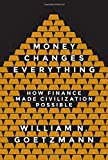 img - for Money Changes Everything: How Finance Made Civilization Possible book / textbook / text book