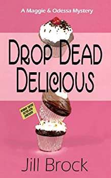 Drop Dead Delicious: A Maggie and Odessa Mystery (English Edition)