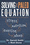 img - for Solving the paleo Equation: Stress, Nutrition, Exercise, Sleep book / textbook / text book