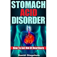 "Stomach Acid Disorder: How To Get Rid Of Heartburn (acid reflux, GERD, heartburn, stomach ache, stomach health, heartburn relief) (Kindle Edition) By Daniël Stegehuis          Buy new: $2.99     Customer Rating:       First tagged ""acid reflux"" by Daan"