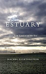 Estuary: Out from London to the Sea from Hamish Hamilton