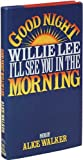 Good night, Willie Lee, Ill see you in the morning: Poems
