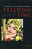 img - for Freedom and Time: A Theory of Constitutional Self-Government book / textbook / text book