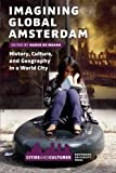 img - for Imagining Global Amsterdam: History, Culture, and Geography in a World City (Amsterdam University Press - Cities and Culture) book / textbook / text book