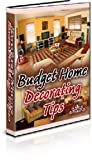 BUDGET HOME DECORATING Tips - Detailed Tips for Each Room of the House - Redecorate for Less