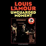 Unguarded Moment | Louis L'Amour