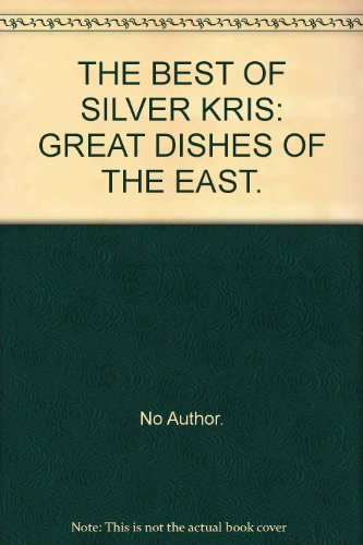 the-best-of-silver-kris-great-dishes-of-the-east