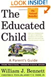 The Educated Child: A Parents Guide F...