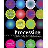Processing: Creative Coding and Computational Art (Foundation)Ira Greenberg�ɂ��