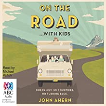 On the Road with Kids (       UNABRIDGED) by John Ahern Narrated by Michael Veitch
