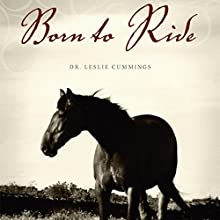 Born to Ride (       UNABRIDGED) by Dr. Leslie Cummings Narrated by Melissa Madole