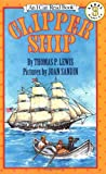 Clipper Ship (I Can Read Book) (0064441601) by Lewis, Thomas P.