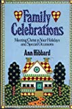 Family Celebrations: Meeting Christ in Your Holidays and Special Occasions (0943497361) by Ann Hibbard