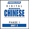 Chinese (Man) Phase 1, Unit 02: Learn to Speak and Understand Mandarin Chinese with Pimsleur Language Programs  by Pimsleur
