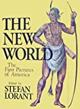 The New World: The First Pictures of America, with Contemporary Narratives of the Huguenot Settlement in Florida, 1562-1565, and the Virginia Colony, 1585-1590