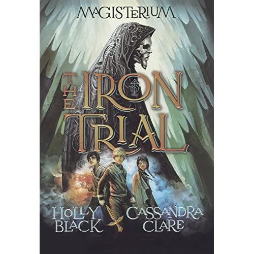 The Iron Trial Black, Holly/ Clare, Cassandra