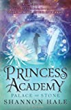 Princess Academy: Palace of Stone (1408834901) by Hale, Shannon