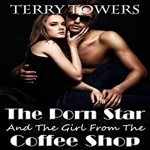 The Porn Star and the Girl from the Coffee Shop Audiobook