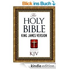 The Holy Bible: Authorized King James Version KJV Holy Bible (ILLUSTRATED) (King James Bible - Churched Authorized Version | Authorised BIble Book 1) (English Edition)