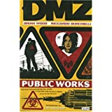 DMZ: Public Works - Volume 3by Brian Wood