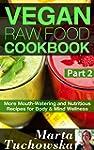 Vegan Raw Food Cookbook Part 2: More...