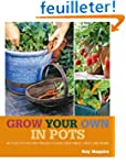 Grow Your Own in Pots: With 30 Step-b...