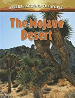 The Mojave Desert (Deserts Around the World)