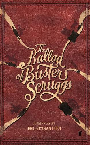 The Ballad of Buster Scruggs [Coen, Joel - Coen, Ethan] (Tapa Blanda)
