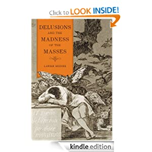 Delusions and the Madness of the Masses Lawrie Reznek