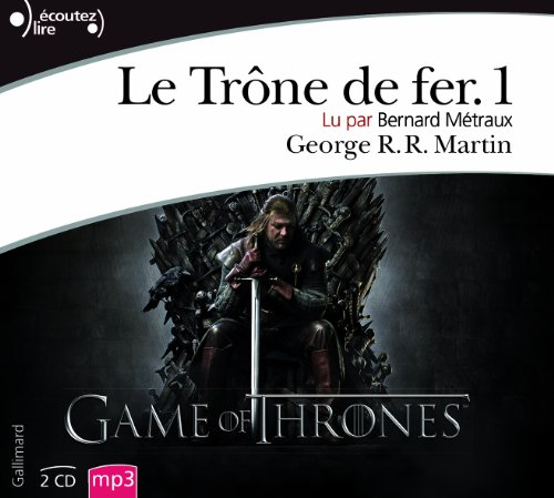 Le Trone de Fer - Tome 1 - Livre Audio MP3