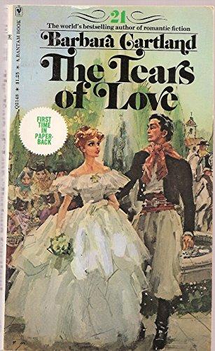 The Tears of Love (#21), by Barbara Cartland