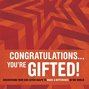 Congratulations...You're Gifted!: Discovering Your God-Given Shape to Make a Difference in the World | [Doug Fields, Erik Rees]